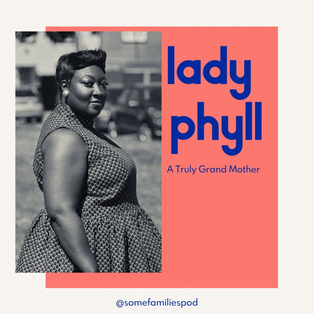 A Truly Grand Mother: Lady Phyll on Motherhood, Chosen Families and Activism